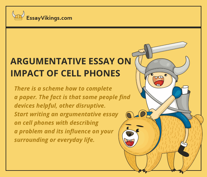 Argumentative Essay On Impact Of Cell Phones  Essayvikingscom How To Write Good Argumentative Essay On Impact Of Cell Phones Computer Science Essay Topics also Essay Vs Paper  English Essay Outline Format