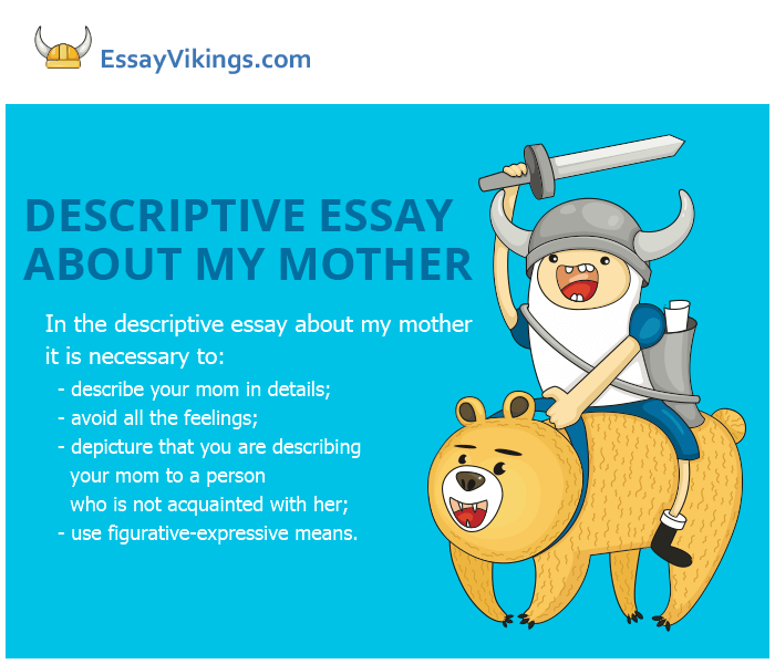 How To Write A Descriptive Essay About My Mother  Essayvikingscom The Best Descriptive Essay About My Mother Without Problem Short Essays In English also Essay With Thesis Statement Example  Sample Essay Thesis Statement