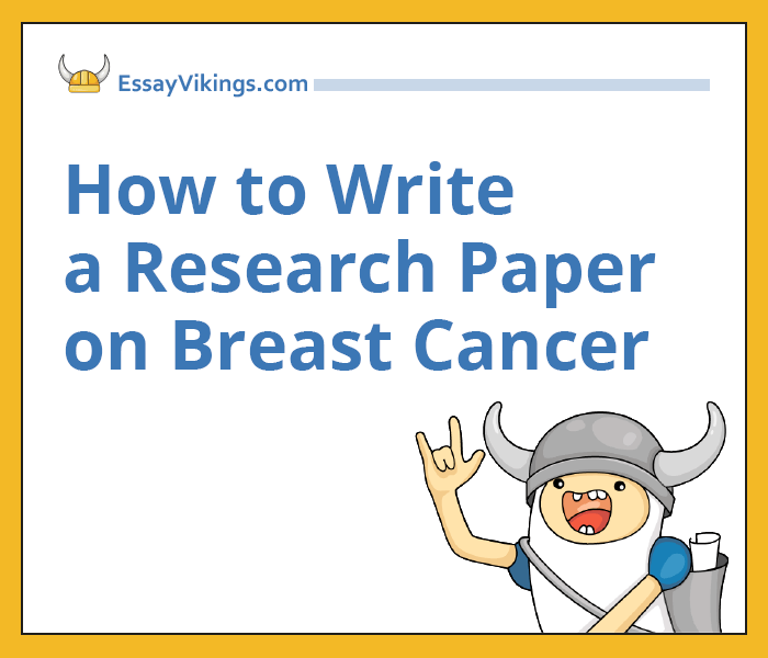 Write Your Research Paper On Breast Cancer Without Problem