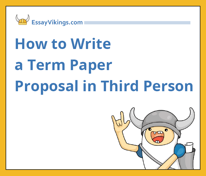 How to Write a Paper Proposal in Third Person